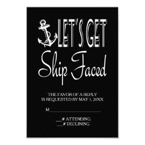 Let's Get Ship Faced Customized